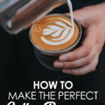 How to make the perfect coffee beverages