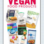 Living vegan: My go-to plant-based and dairy-free products