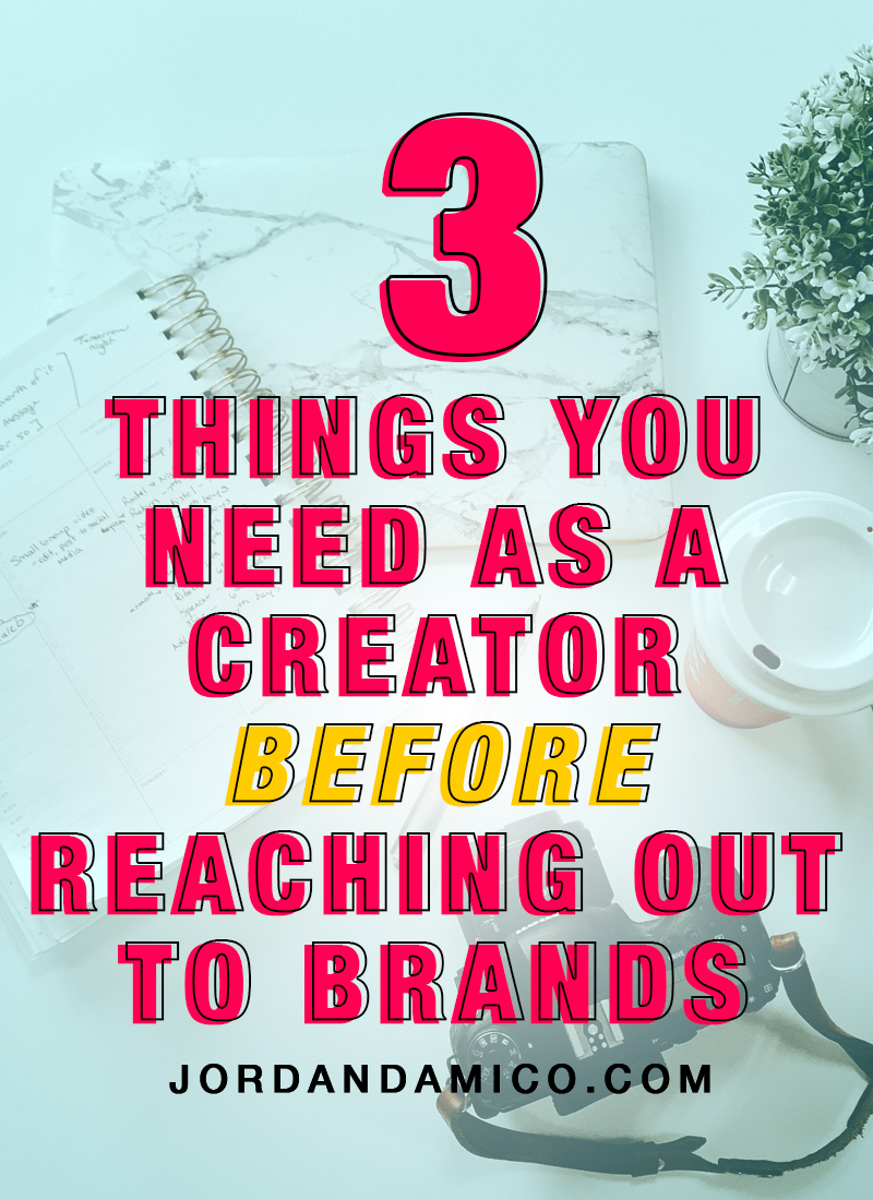 3 things you need as a creator before reaching out to brands